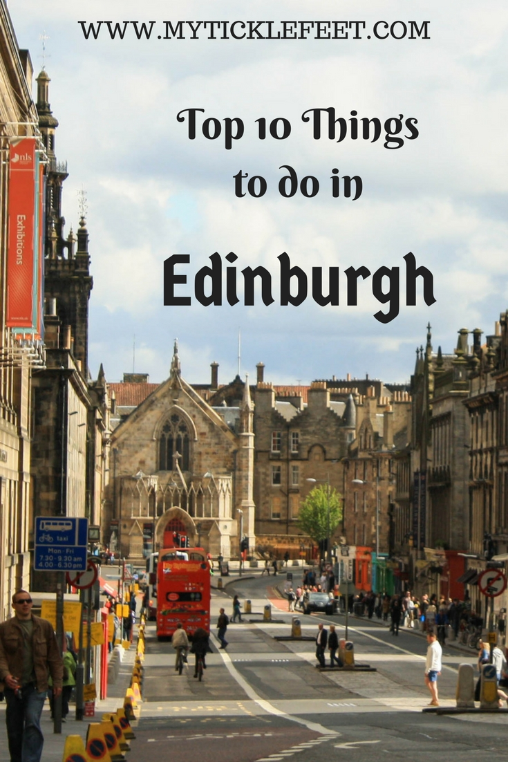 Top Ten Things To Do In Edinburgh Scotland My Ticklefeet