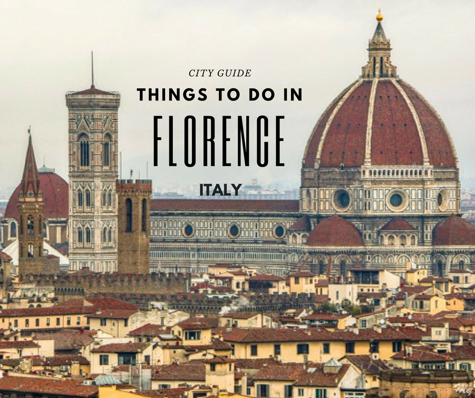 Italian Florence: Fun Things To Do In Florence, Italy- A Perfect 3-day
